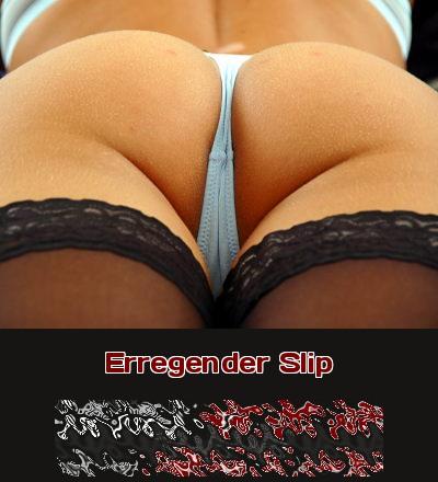 Könnte man sich nur so eng dort anschmiegen wie ein Slip sich einer Frau anschmiegt!