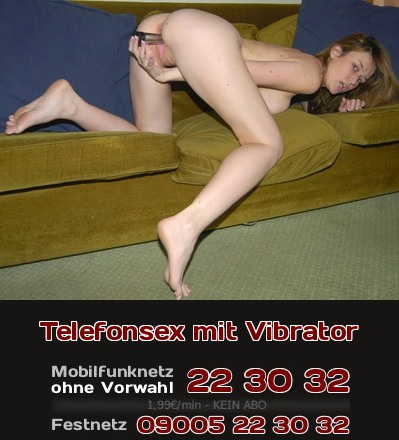 Sex mit dem Vibrator ist beim Telefonsex die ehrliche Nummer